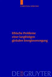 Studien zu Wissenschaft und Ethik: 2 Ethische Probleme einer langfristigen globalen Energieversorgung - eBook - Andreas Witt, Christian Streffer, Klaus Heinloth, Klaus Rumpff, Carl Friedrich Gethmann,