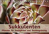 Sukkulenten - Pflanzen für Steingärten und Dachbegrünung (Tischkalender 2020 DIN A5 quer) - Kalender - Rosi Lorz - LoRo-Artwork,