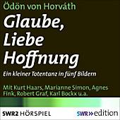 SWR Edition: Glaube, Liebe, Hoffnung - eBook - Ödön von Horvàth,