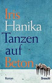Tanzen auf Beton - eBook - Iris Hanika,
