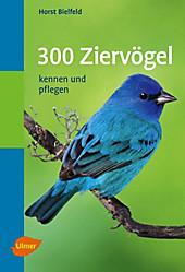 Taschenatlanten: 300 Ziervögel - eBook - Horst Bielfeld,