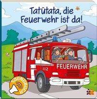 Tatütata, die Feuerwehr ist da!, m. Soundeffekten