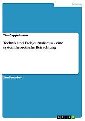Technik und Fachjournalismus - eine systemtheoretische Betrachtung - eBook - Tim Cappelmann,
