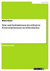Text- und Satzfunktionen des reflexiven Possessivpronomens im Schwedischen - eBook - Klaus Geyer,