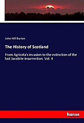 The History of Scotland. John Hill Burton, - Buch - John Hill Burton,