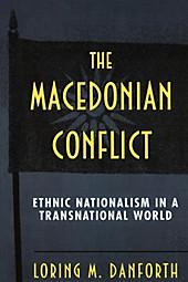 The Macedonian Conflict. Loring M. Danforth, - Buch - Loring M. Danforth,