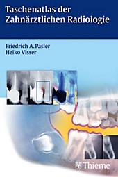 Thieme Flexible Taschenbücher: Taschenatlas der Zahnärztlichen Radiologie - eBook - Heiko Visser, Friedrich A. Pasler,