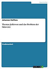 Thomas Jefferson und das Problem der Sklaverei - eBook - Johannes Steffens,