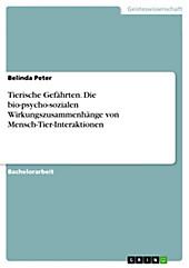 Tierische Gefährten. Die bio-psycho-sozialen Wirkungszusammenhänge von Mensch-Tier-Interaktionen - eBook - Belinda Peter,