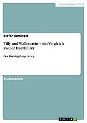 Tilly und Wallenstein - ein Vergleich zweier Heerführer - eBook - Harry Horstmann,