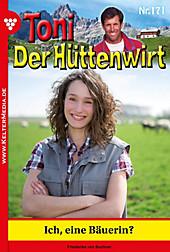Toni der Hüttenwirt: 171 Toni der Hüttenwirt 171 - Heimatroman - eBook - Friederike von Buchner,