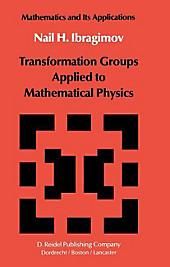 Transformation Groups Applied to Mathematical Physics. N. H. Ibragimov, - Buch - N. H. Ibragimov,