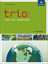 Trio - Atlas, Ausgabe 2011: Welt - Zeit - Gesellschaft, m. Arbeitsheft, Ausgabe Baden-Württemberg.  - Buch