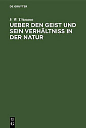 Ueber den Geist und sein Verhältniß in der Natur - eBook - F. W. Tittmann,