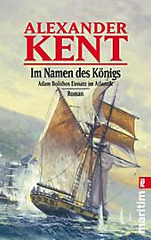 Ullstein eBooks: Im Namen des Königs - eBook - Alexander Kent,