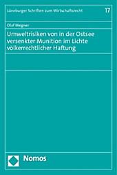 Umweltrisiken von in der Ostsee versenkter Munition im Lichte völkerrechtlicher Haftung. Olaf Wegner, - Buch - Olaf Wegner,