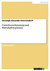 Umweltverschmutzung und Wirtschaftswachstum - eBook - Christoph Alexander Heinrichsdorff,