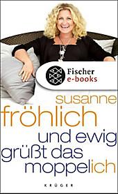 Und ewig grüßt das Moppel-Ich - eBook - Susanne Fröhlich,