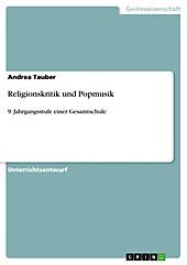 Unterrichtsentwurf. Religionskritik und Popmusik - eBook - Andrea Tauber,