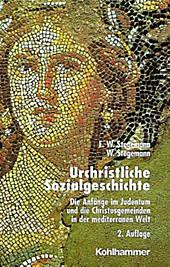 Urchristliche Sozialgeschichte. Wolfgang Stegemann, Ekkehard W. Stegemann, - Buch - Wolfgang Stegemann, Ekkehard W. Stegemann,