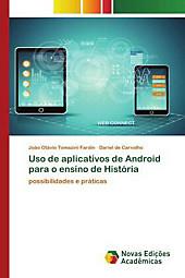 Uso de aplicativos de Android para o ensino de História. Dariel de Carvalho, João Otávio Tomazini Fardin, - Buch - Dariel de Carvalho, João Otávio Tomazini Fardin,