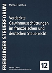 Verdeckte Gewinnausschüttungen im französischen und deutschen Steuerrecht. Michael Pelchen, - Buch - Michael Pelchen,
