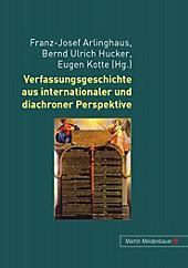 Verfassungsgeschichte aus internationaler und diachroner Perspektive.  - Buch