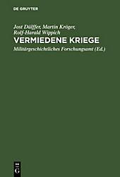 Vermiedene Kriege - eBook - Rolf-Harald Wippich, Martin Kröger, Jost Dülffer,