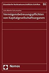 Vermögensbetreuungspflichten von Kapitalgesellschaftsorganen. Juha Martin Schumacher, - Buch - Juha Martin Schumacher,