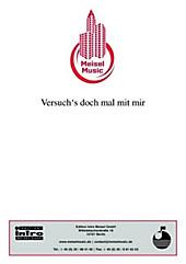 Versuch's doch mal mit mir - eBook - Kurt Schwabach, Will Meisel, Bruno Balz,