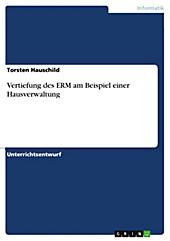 Vertiefung des ERM am Beispiel einer Hausverwaltung - eBook - Torsten Hauschild,