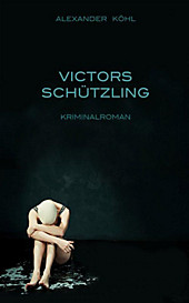 Victors Schützling - eBook - Alexander Köhl,