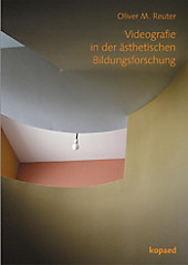 Videografie in der ästhetischen Bildungsforschung - eBook - Oliver M. Reuter,