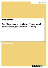 Vom Binnenmarkt zum Euro - Chancen und Risiken einer gemeinsamen Währung - eBook - Timo Werner,