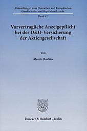 Vorvertragliche Anzeigepflicht bei der D&O-Versicherung der Aktiengesellschaft. Moritz Rudzio, - Buch - Moritz Rudzio,