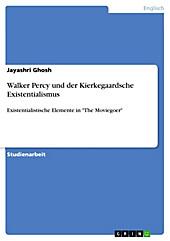 Walker Percy und der Kierkegaardsche Existentialismus - eBook - Jayashri Ghosh,