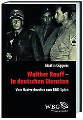 Walther Rauff - In deutschen Diensten. Martin Cüppers, - Buch - Martin Cüppers,