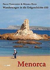 Wanderungen in die Erdgeschichte: .35 Menorca. Monika Huch, Franz Tessensohn, - Buch - Monika Huch, Franz Tessensohn,