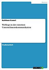 Weblogs in der externen Unternehmenskommunikation - eBook - Kathleen Kunert,