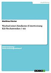 Wechsel einer Zündkerze (Unterweisung Kfz-Mechatroniker / -in) - eBook - Matthias Förster,