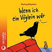 Wenn ich ein Vöglein wär, CD - Hörbuch - Hanna Johansen,