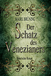 Wie ein Siegel auf dein Herz: 4 Der Schatz des Venezianers - eBook - Máire Brüning,