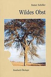 Wildes Obst. Rainer Schöller, - Buch - Rainer Schöller,