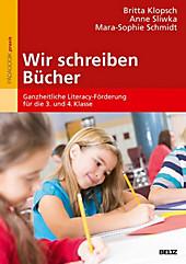 Wir schreiben Bücher - eBook - Mara-Sophie Schmidt, Britta Klopsch, Anne Sliwka,