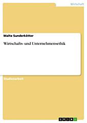 Wirtschafts- und Unternehmensethik - eBook - Malte Sunderkötter,