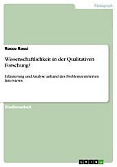 Wissenschaftlichkeit in der Qualitativen Forschung? - eBook - Rocco Rossi,