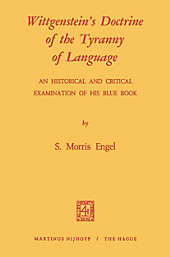Wittgenstein's Doctrine of the Tyranny of Language: An Historical and Critical Examination of His Blue Book