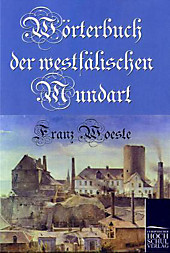 Wörterbuch der westfälischen Mundart. Franz Woeste, - Buch - Franz Woeste,