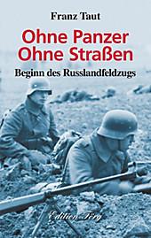 Zeitzeugen: Ohne Panzer Ohne Straßen - Beginn des Russlandfeldzugs - eBook - Franz Taut,