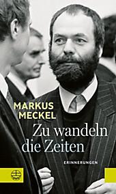Zu wandeln die Zeiten - eBook - Markus Meckel,